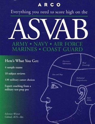 ASVAB: Everything You Need to Score High on the: Armed Services Vocational Aptitude Battery Solomon Wiener