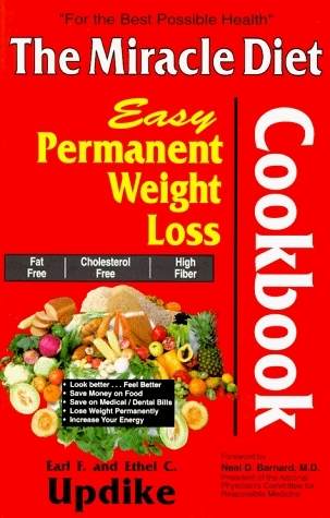The Miracle Diet Cookbook: Easy Permanent Weight Loss Cookbook : Fat Free, Cholesterol Free, High Fiber Earl F. Updike