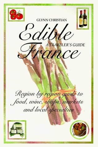 Edible France: A Travelers Guide  by  Glynn Christian