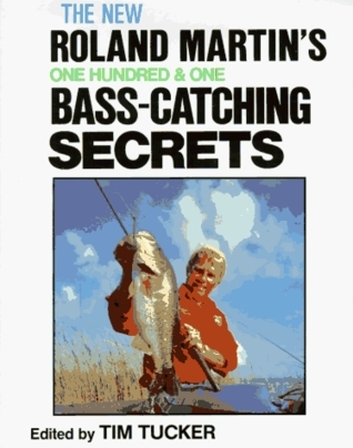 Roland Martins 101 Bass-Catching Secrets Roland Martin