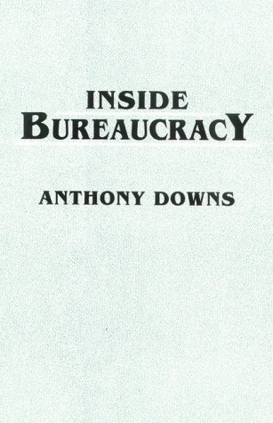 Inside Bureaucracy  by  Anthony Downs