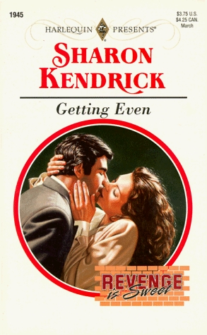 Getting Even (Harlequin Presents, #1945) (Revenge is Sweet, #1) Sharon Kendrick