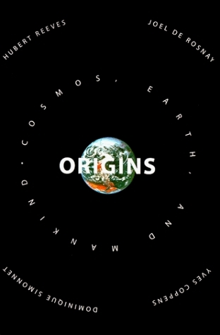 Origins: Cosmos, Earth, and Mankind  by  Hubert Reeves