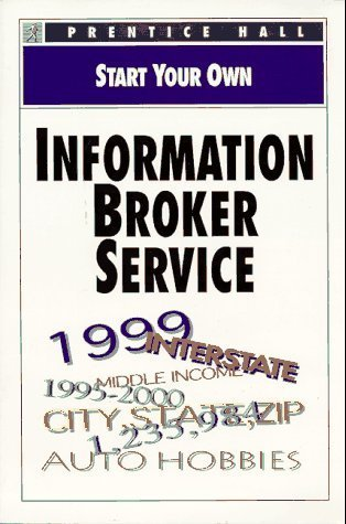Start Your Own Information Broker Service  by  Prentice Hall