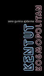 Kentut Kosmopolitan  by  Seno Gumira Ajidarma