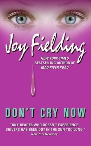 Dont Cry Now Joy Fielding