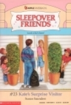 Kates Surprise Visitor (Sleepover Friends, #23)  by  Susan Saunders
