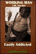 Easily Addicted (Working Man, #3)  by  J.M. Snyder