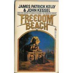Freedom Beach: Triumphant-Cn James Patrick Kelly