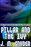 Pillar and the Ivy Position (The Positions of Love, #8)  by  J.M. Snyder