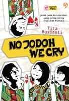 No Jodoh We Cry  by  Tita Rosianti