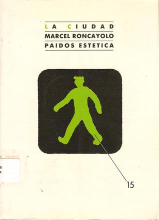 La Ciudad  by  Marcel Roncayolo