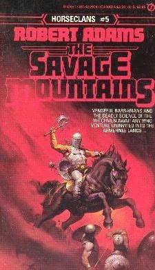 The Savage Mountains (Horseclans, #5)  by  Robert   Adams
