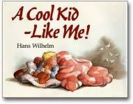 A Cool Kid - Like Me! Hans Wilhelm