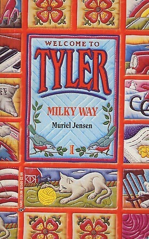 Milky Way (Welcome to Tyler, #9)  by  Muriel Jensen