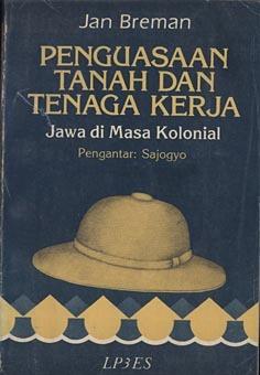 Koelies, Planters En Koloniale Politiek: Het Arbeidsregime Op De Grootlandbouwondernemingen Aan Sumatras Oostkust In Het Begin Van De Twintigste Eeuw Jan Breman