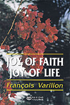 Joy of Faith Joy of Life  by  François Varillon