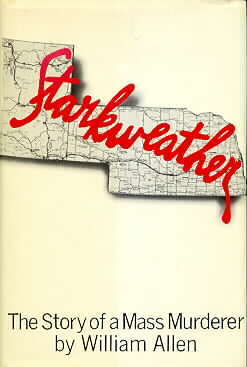 Starkweather: The Story Of A Mass Murderer  by  William Allen
