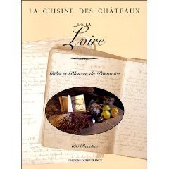 Recipes from the Chateaux of the Loire Guilles and Bleuzen du Pontavice