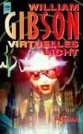 Virtuelles Licht : Roman  by  William Gibson
