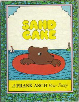 Sand Cake  by  Frank Asch