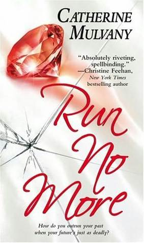 Run No More  by  Catherine Mulvany
