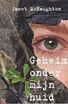 Geheim onder mijn huid  by  Janet McNaughton