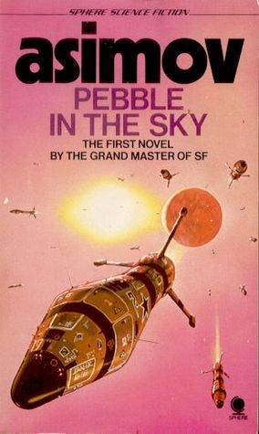 Pebble in the Sky (Galactic Empire, #3)  by  Isaac Asimov