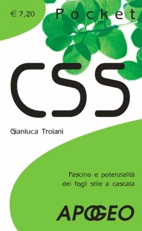CSS Pocket: Fascino e potenzialità dei fogli stile a cascata  by  Gianluca Troiani