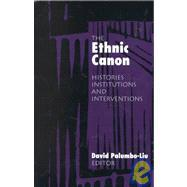 Ethnic Canon: Histories, Institutions, and Interventions  by  Dance Palumbo-Liu