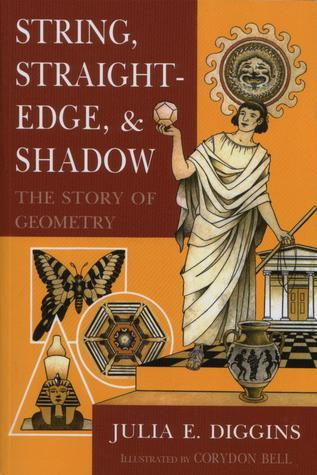 String, Straightedge and Shadow - The Story of Geometry  by  Julia E. Diggins