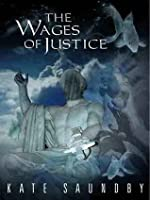 Wages of Justice  by  Kate Saundby