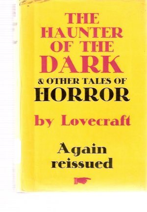 The Haunter Of The Dark, And Other Tales Of Horror  by  H.P. Lovecraft
