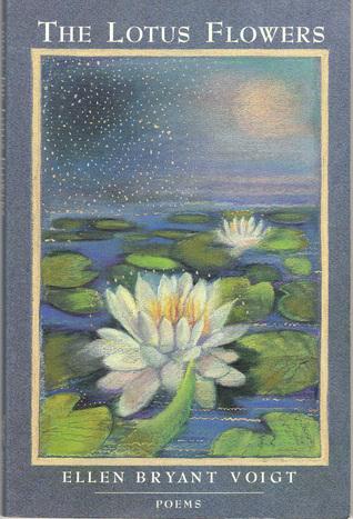 The Lotus Flowers: Poems  by  Ellen Bryant Voigt
