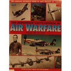The Aerospace Encyclopedia of Air Warfare (Volume One: 1911-1945)  by  Daniel J. March