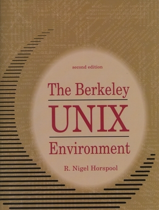 Berkeley UNIX Environments R. Nigel Horspool