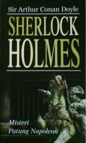 Sherlock Holmes : Misteri Patung Napoleon  by  Arthur Conan Doyle