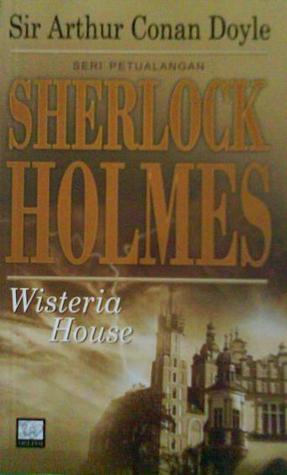 Sherlock Holmes : Wisteria House Arthur Conan Doyle