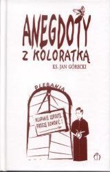 Anegdoty z koloratką Jan Górecki