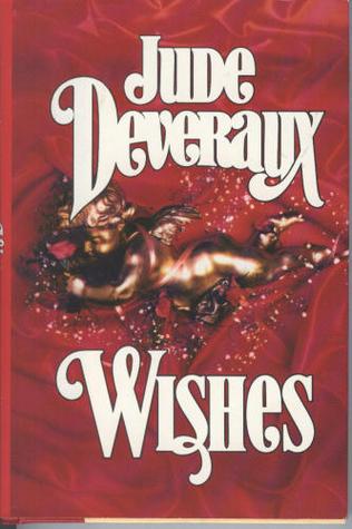Wishes (Montgomery Saga, #11)  by  Jude Deveraux
