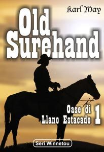 Old Surehand 1: Oase di Llano Estacado Karl May