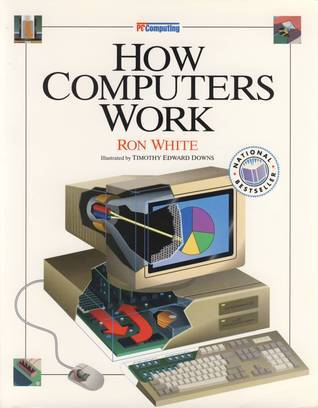 How Computers Work (1st Edition)  by  Ron White