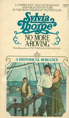 No More A-Roving  by  Sylvia Thorpe