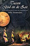 Tussen God en de zee: roman over het leven en werk van Gerard Mercator John Vermeulen