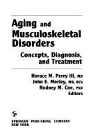 Aging and Musculoskeletal Disorders: Concepts, Diagnosis, and Treatment Horace M. Perry