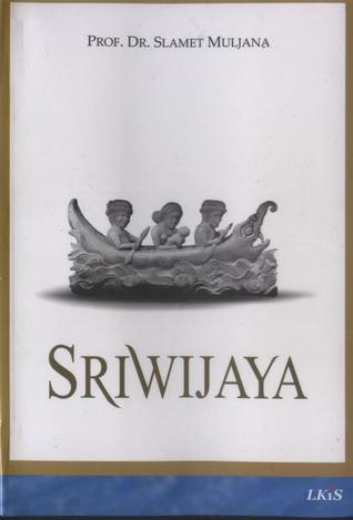 Sriwijaya  by  Slamet Muljana