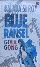 Balada Si Roy 5: Blue Ransel  by  Gola Gong