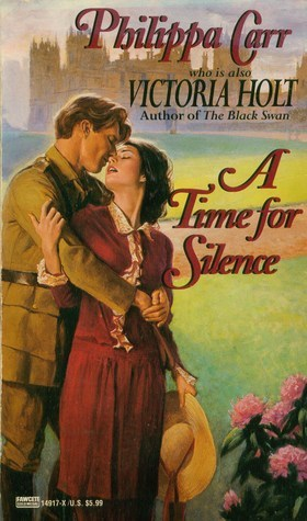 A Time for Silence (Daughters of England, #17)  by  Philippa Carr