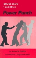 Bruce Lees 1 and 3 Inch Power Punch  by  James W. DeMile