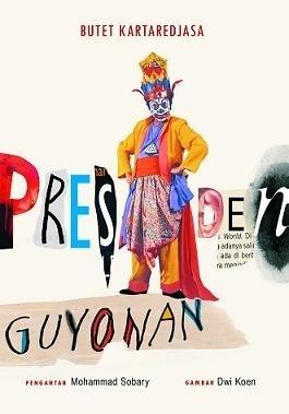 Presiden Guyonan  by  Butet Kartaredjasa